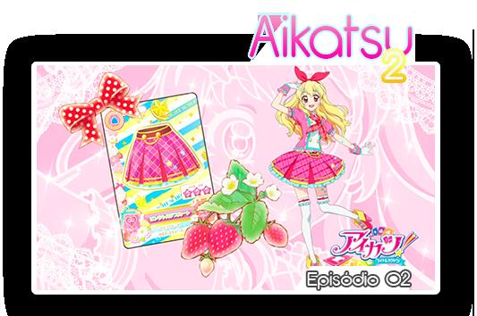 Aikatsu episodios 2 02