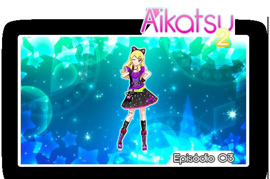 Aikatsu2 03