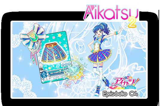 Aikatsu2 04