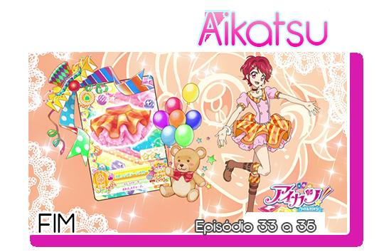 Aikatsu episodios33 a 35